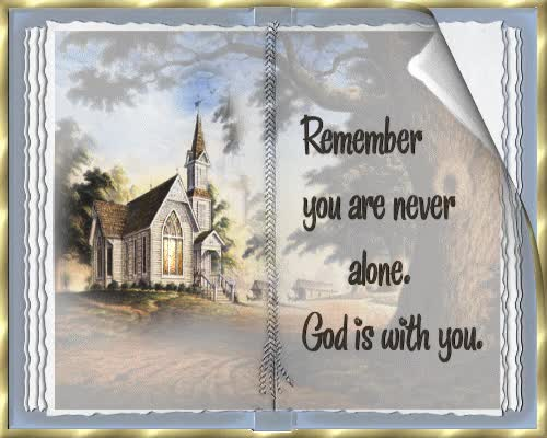 Watch and share Remember You Are Never Alone...God Is With You GIFs on Gfycat