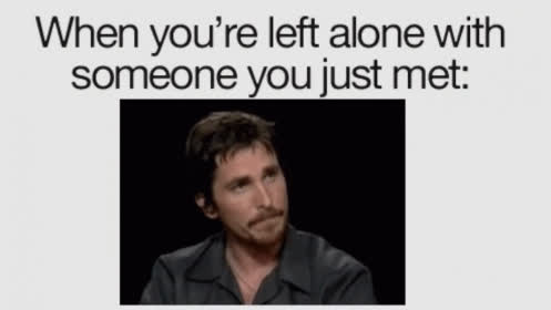 christian bale, meme, memes, When You're Left Alone With Someone You Just Met GIFs