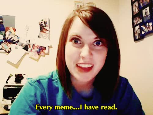 Watch and share Overly Attached Girlfriend GIFs and Memes GIFs on Gfycat