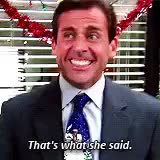 Watch and share Thats What She Said GIFs and Michael Scott GIFs on Gfycat
