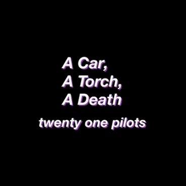 Watch and share A Car, A Torch, A Death-Twenty One Pilots (lyrics) GIFs on Gfycat