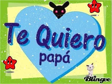 Watch and share Te Quiero Papá GIFs on Gfycat
