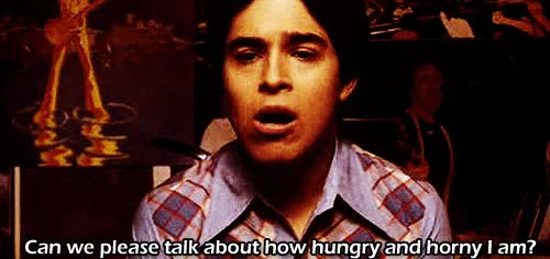 Watch hungry, horny, that 70s show GIF on Gfycat. Discover more related GIFs on Gfycat