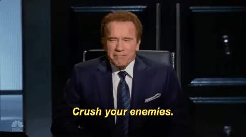 Watch and share Arnold Celebrity Apprentice Crush Your Enemies GIFs on Gfycat