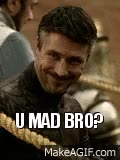 Watch and share U MAD BRO Littlefinger GIFs on Gfycat