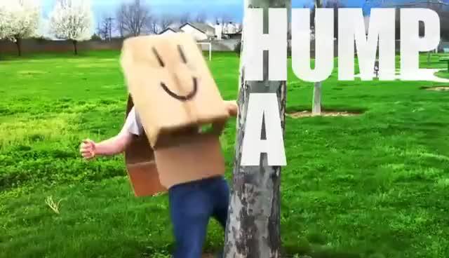 Hump a Tree