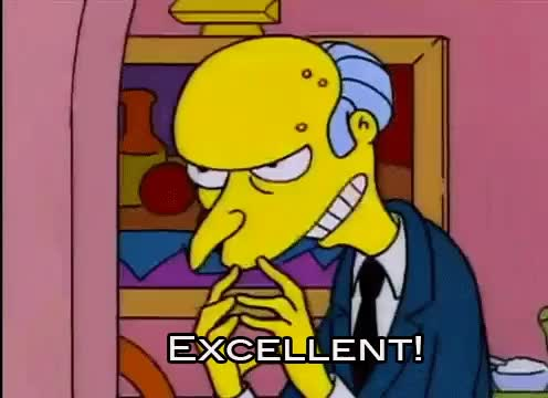 Watch and share Simpsons Mr Burns Excellent GIFs on Gfycat