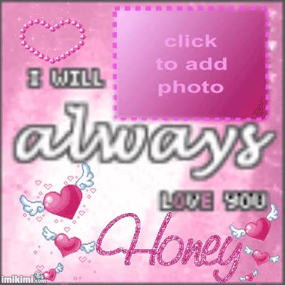 Watch and share I Love You Honey GIFs on Gfycat