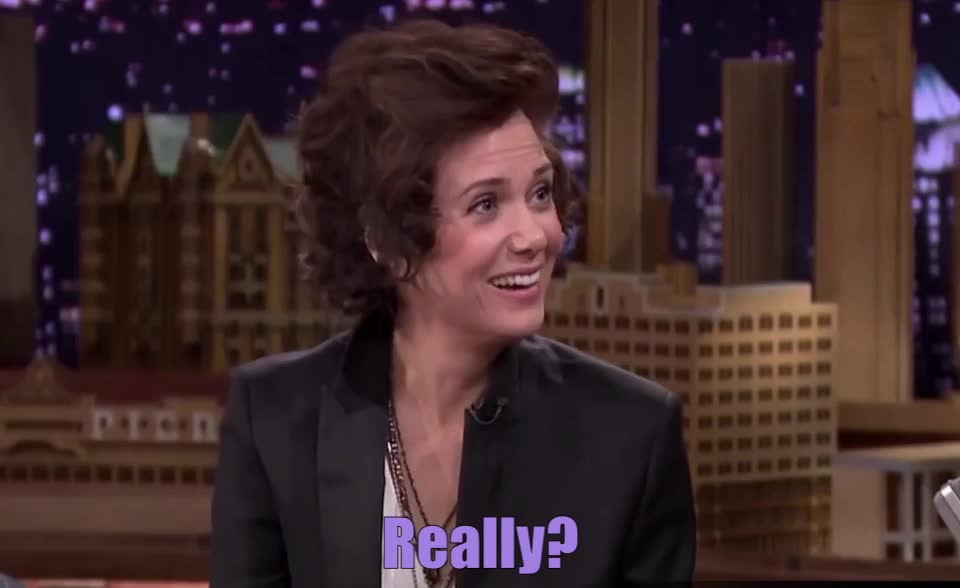 Kristen Wiig, Really?, oh?, really, Really? GIFs