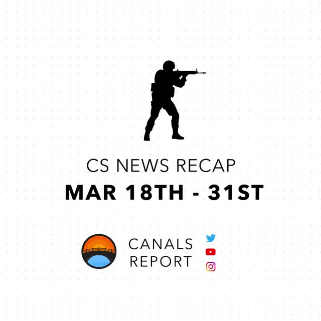 Watch and share Canals Report - CS Recap Mar 18th - 31st GIFs by shounic on Gfycat
