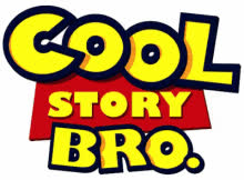 cool story bro, toy story, Cool Story Bro GIFs