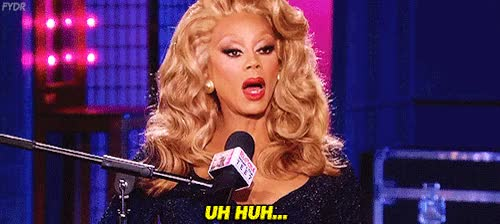 Watch and share Rupaul GIFs and Uh Huh GIFs on Gfycat