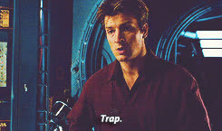 firefly, nathan fillion, Nathan Fillion it's a trap gif  Firefly Mal GIFs