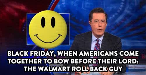 Watch this black friday GIF by Reaction GIFs (@sypher0115) on Gfycat. Discover more black friday, blackfriday, cyber monday, sales, stephen colbert, thanksgiving GIFs on Gfycat