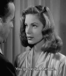 Watch this trending GIF on Gfycat. Discover more 1946, 30s, 40s, 50s, 60s, AHHHHHHHHHHHHHHHHHHH I LOVE THIS PART, MY GIFS, bacall, black and white, bogie, bogie and baby, classic cinema, golden age, humphrey bogart, lauren bacall, my edit, old hollywood, the big sleep, vintage GIFs on Gfycat