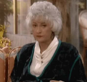 Watch and share Dorothy Zbornak GIFs and Golden Girls GIFs by Reactions on Gfycat