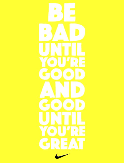 Watch Be bad until you're good and good until you're great. GIF on Gfycat. Discover more betterforit, gif, good, great, motivation, nike women, typography, yellow GIFs on Gfycat