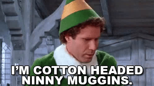 will ferrell, I'm A Cotton Headed Ninny Muggins. GIFs