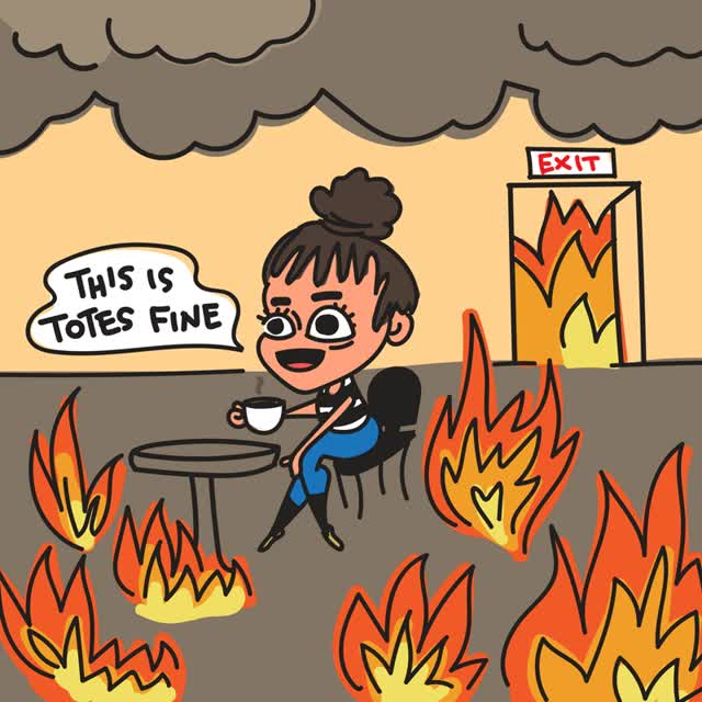 Watch and share Everything Is Fine GIFs and World Is Burning GIFs by Reactions on Gfycat