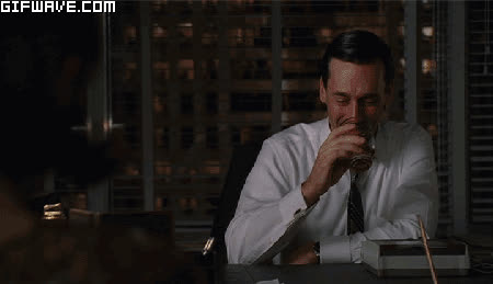 DestinyMemes, reactiongifs, MRW I see a post in /r/MadMen asking if Don Draper is an alcoholic: (reddit) GIFs