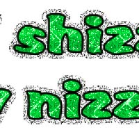 Watch and share Fo Shizzle My Nizzle animated stickers on Gfycat