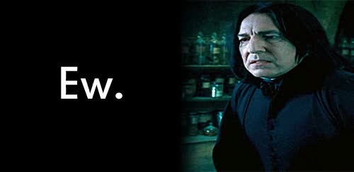 Watch and share Snape Says EW GIFs by Reactions on Gfycat