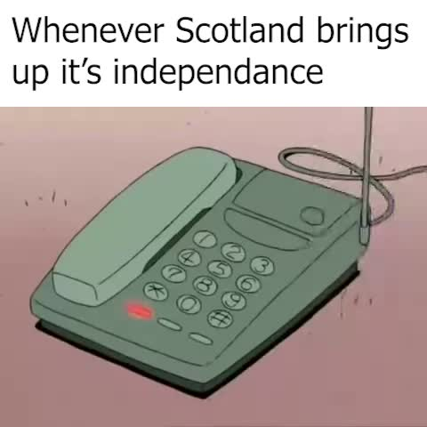 whenever Scotland asks for independence GIFs