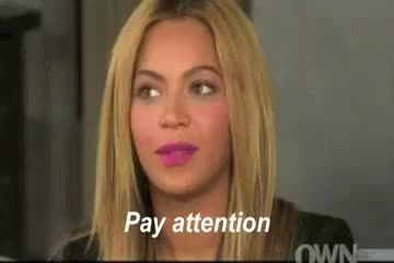 Watch Pay attention to me GIF on Gfycat. Discover more beyoncé, oprah winfrey GIFs on Gfycat