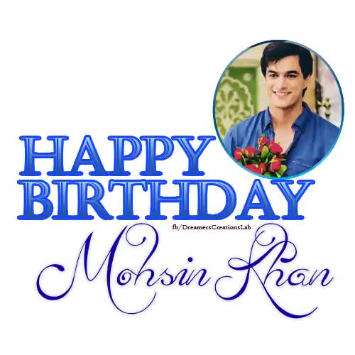 Watch and share .Happy Birthday To Sexy Mendak Prince , Mohsin Khan. | 4738225 | Yeh Rishta Kya Kehlata Hai Forum GIFs on Gfycat