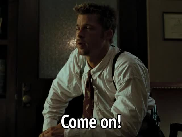 Watch and share Brad Pitt GIFs and Come On GIFs by MikeyMo on Gfycat