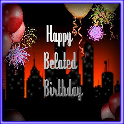 bday, belated, belated birthday, birthday, happy birthday, happy birthday belate GIFs