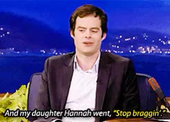 Watch bill hader, dumpster bed GIF on Gfycat. Discover more bill hader, conan, conan o'brien, gif, hannah hader, hannah hader sass master, harper hader, i will never get tired of his stories about his daughters, inside out, mine GIFs on Gfycat