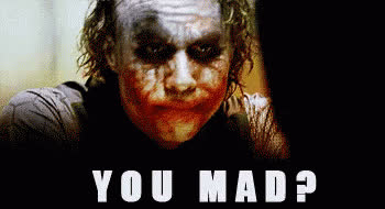 heath ledger, mad, You Mad? GIFs