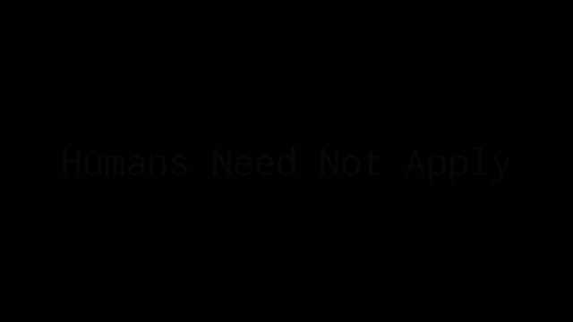 Watch and share Humans Need Not Apply GIFs on Gfycat