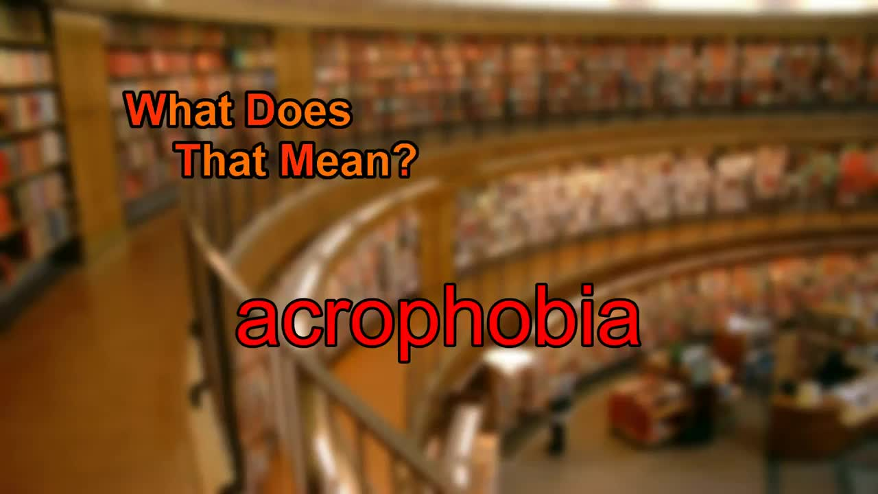 Dictionary, English, Explanation, Learning, What Does That Mean?, Wiktionary, acrophobia, definition, meaning, What does acrophobia mean? GIFs