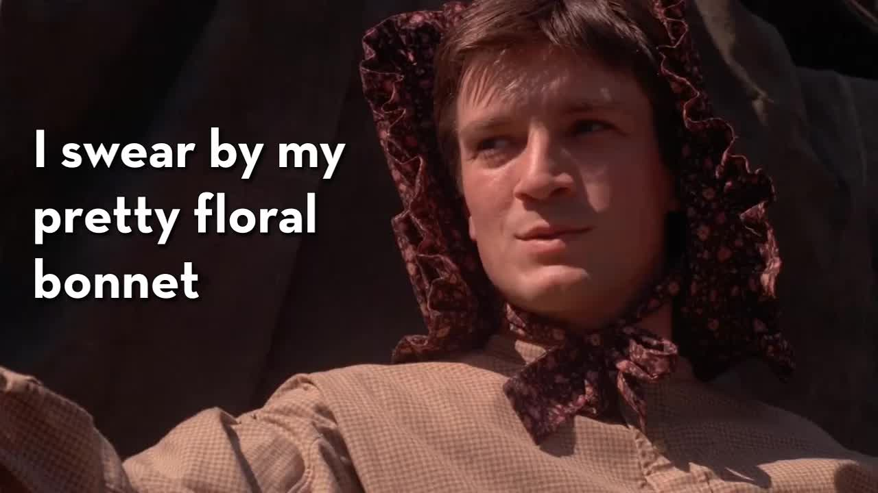 firefly, I swear by my pretty floral bonnet I will end you GIFs