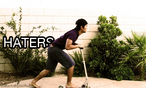 hate, haters gonna hate, scooter, haters gonna hate scooter GIFs