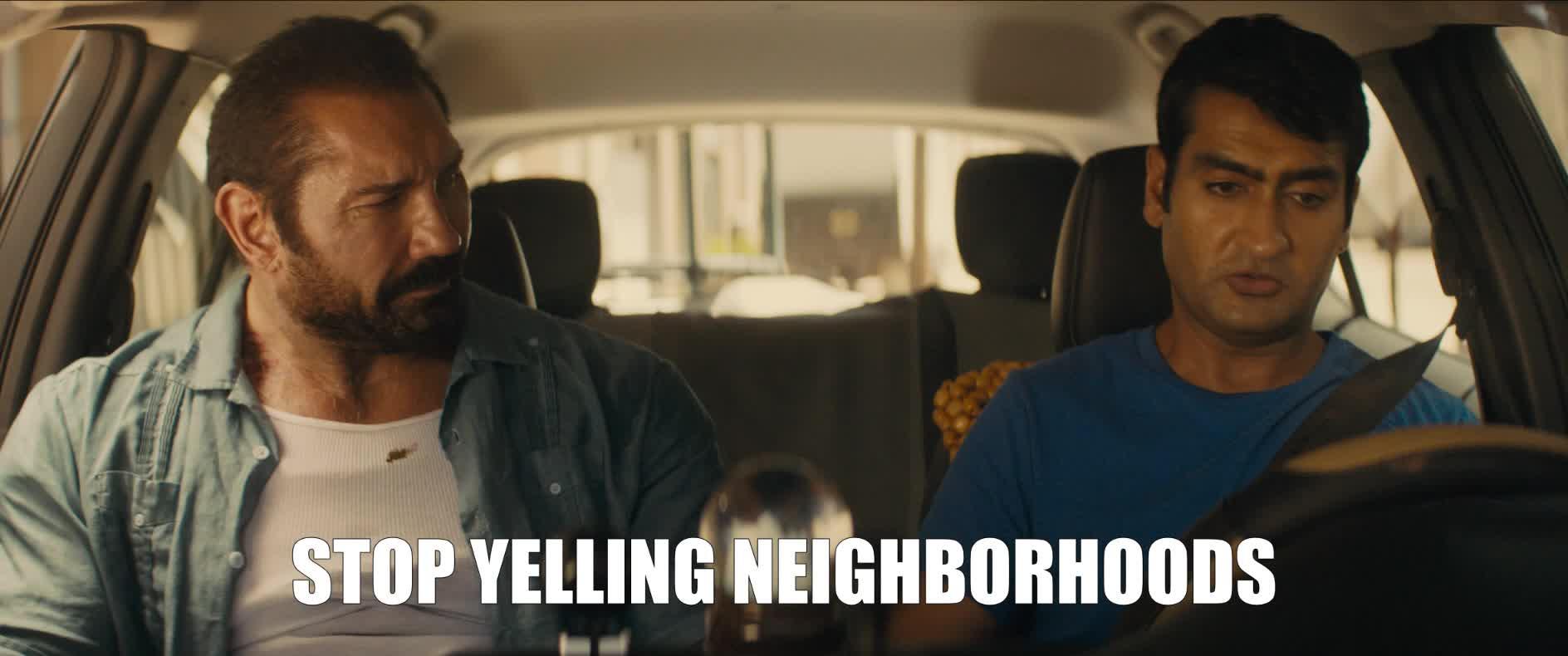 dave bautista, funny, kumail nanjiani, stuber, stuber movie, uber, Stop Yelling Neighborhoods Kumail Nanjiani GIFs