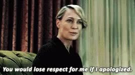 Watch apology GIF on Gfycat. Discover more robin wright GIFs on Gfycat