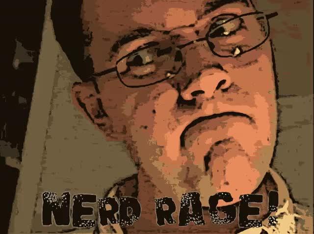 Watch and share Nerd Rage Nerd Rage Gif GIFs on Gfycat
