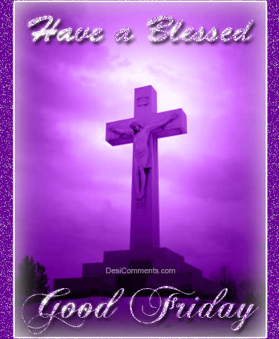 Have A Blessed Good Friday Glitter For Hi5 Gif Find Make Share