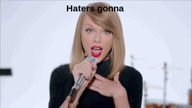 hate, hate you, haters gonna hate, taylor swift, Taylor Swift Haters Gonna Hate GIFs