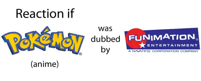 Watch and share A Reaction If Pokemon Anime Was Dubbed By FUNimation Entertainment GIFs on Gfycat