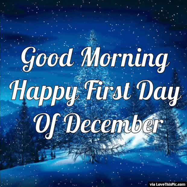 Watch and share Good Morning Happy First Day Of December Gif Quote GIFs on Gfycat