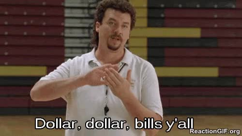 Watch and share Dollar-dollar-bills-yall-gif GIFs on Gfycat