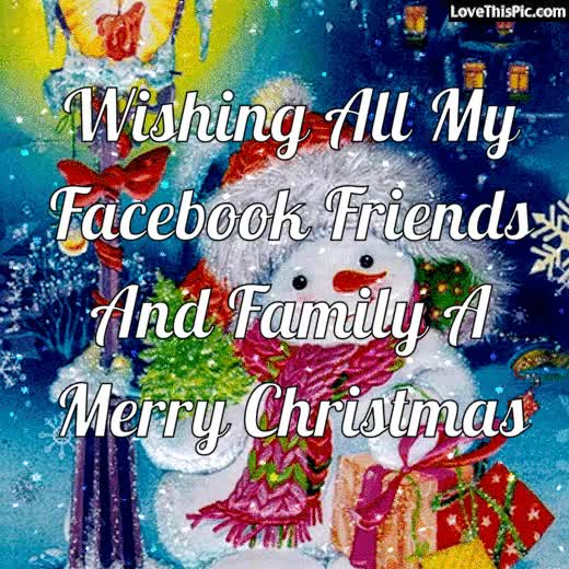 Wishing All My Facebook Friends And Family A Merry Christmas Gif
