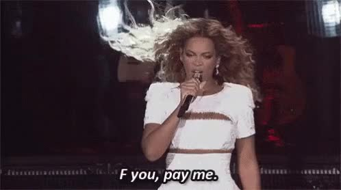 Watch Pay me GIF on Gfycat. Discover more beyoncé GIFs on Gfycat