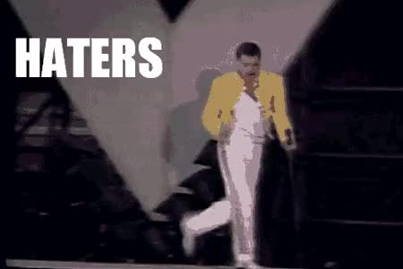 Watch and share Haters Gonna Hate GIFs and Freddie Mercury GIFs by Reactions on Gfycat