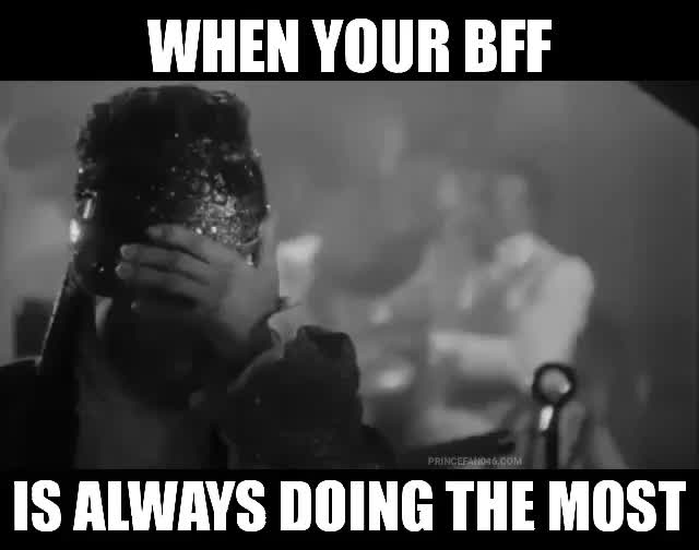 Watch this best friend GIF by Cindy046  (@cindy046) on Gfycat. Discover more best friend, bff, i would die for you, meme, mrw, prince, prince rogers nelson, prince4ever, princefan046, princefan046.com, purple rain, tafkap GIFs on Gfycat