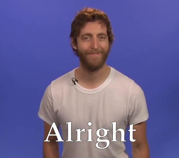 GIF Brewery, Thomas Middleditch, teen-dumbledore-auditions---conan-on-tbs, Alright GIFs